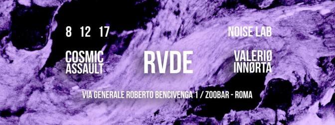 Noise Lab Presents: RVDE / Cosmic Assault / Valeriø Innørta
